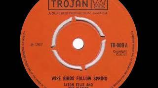 WISE BIRDS FOLLOW SPRING ~ ALTON ELLIS