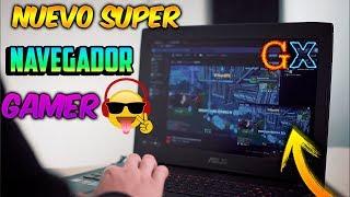 NUEVO SUPER Navegador GAMER GX / El MEJOR BROWSER 2019😯