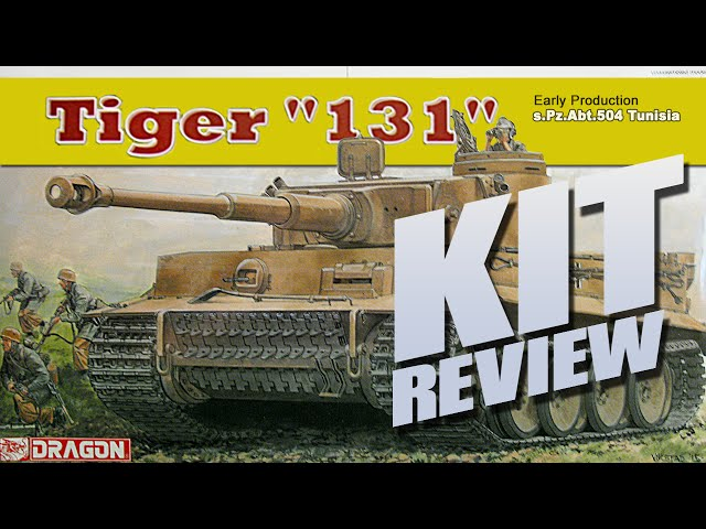 Kit Review: Dragon 6820 Tiger 131 Early Production s.Pz.Abt.504 Tunisia in 1/35