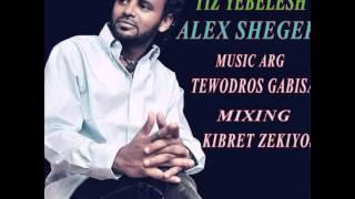 Alex Sheger Tiz Yibelsh