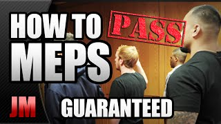 HOW TO PASS MEPS (ALL BRANCHES)