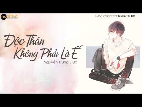 Độc Thân Không Phải Là Ế - Nguyễn Trung Đức | MV Lyrics Official
