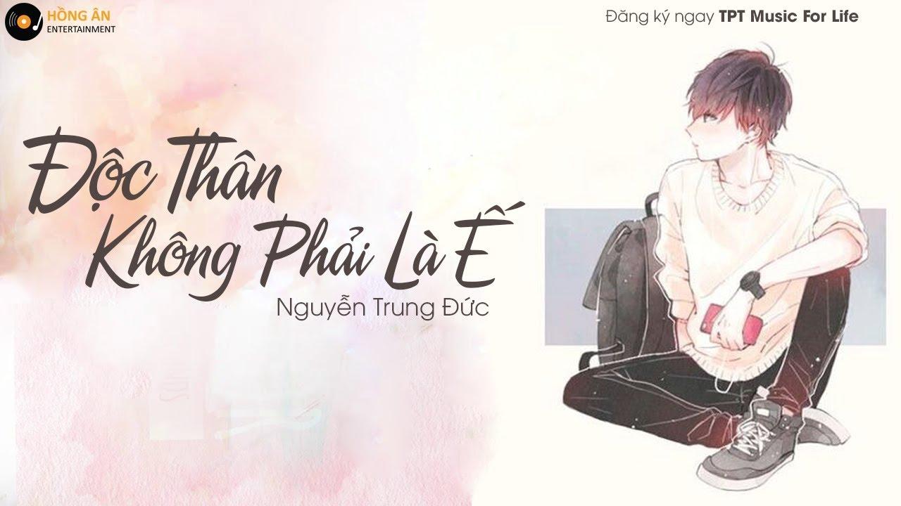 Độc Thân Không Phải Là Ế – Nguyễn Trung Đức | MV Lyrics Official