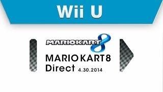 Wii U - Mario Kart 8 Direct 4.30.2014