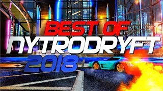 BEST OF NYTRODRYFT 2018 (BEST GOALS, NO FLIPS, WAVE DASHES, DRIBBLES, REDIRECTS)
