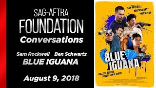 Conversations with Sam Rockwell & Ben Schwartz of BLUE IGUANA