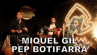 MIQUEL GIL i PEP BOTIFARRA | Espectacle NUS