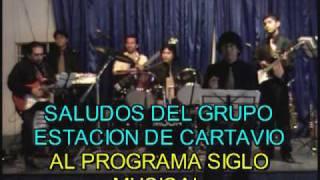 Baixar GRUPO ESTACION de CARTAVIO - SALUDOS A SIGLO MUSICAL 4TO. ANIVERSARIO