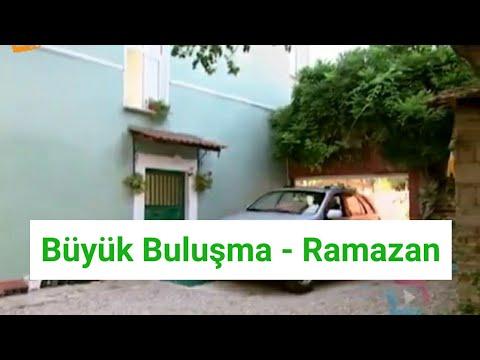 Büyük Buluşma - Ramazan