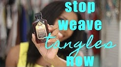 How To Stop Weave Tangles Instantly