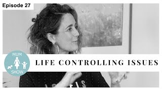 27 LIFE CONTROLLING ISSUES from Mum Show TV