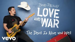 Brad Paisley - The Devil Is Alive and Well (Audio) YouTube Videos