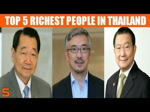 TOP 5 Richest People in Thailand 2017