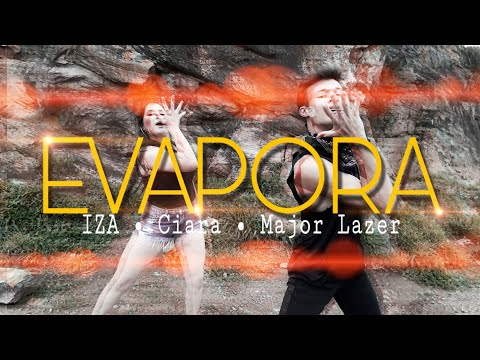 EVAPORA - IZA CIARA AND MAJOR LAZER  CHOREOGRAPHY