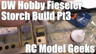 DW Hobby Fieseler Fi 156 Storch Build Pt3 RC Model Geeks