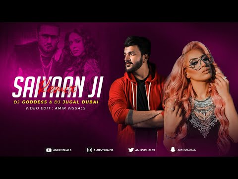 saiyaan-ji-remix-|-yo-yo-honey-singh,-neha-kakkar-|-nushrratt-bharuccha-|-dj-goddess-x-dj-jugal