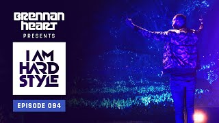 Brennan Heart presents I AM HARDSTYLE May 2021   Episode 094