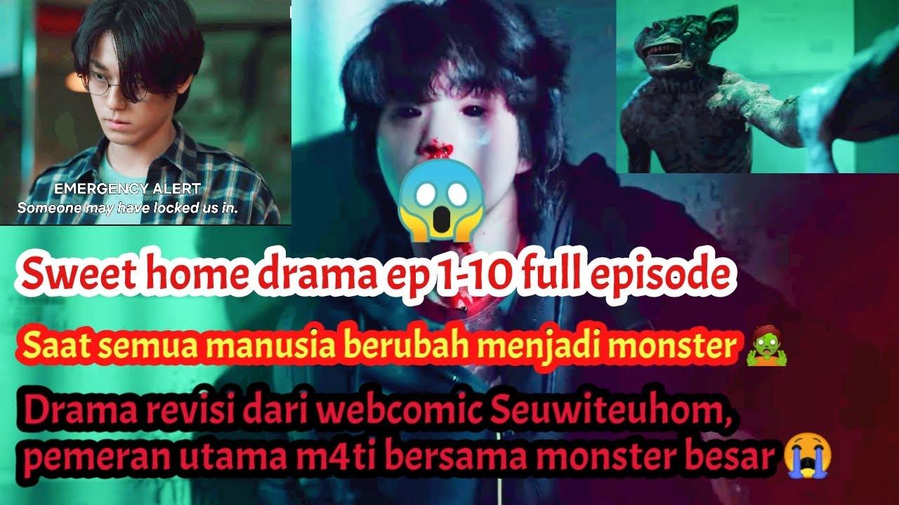 Dec 26, 2020· drama sweet home 2 dikabarkan akan memiliki jumlah episode yang panjang, yaitu sebanyak 140 episode. Sweet Home Drama Episode 1 10 Sub Indo 스위트홈 Youtube