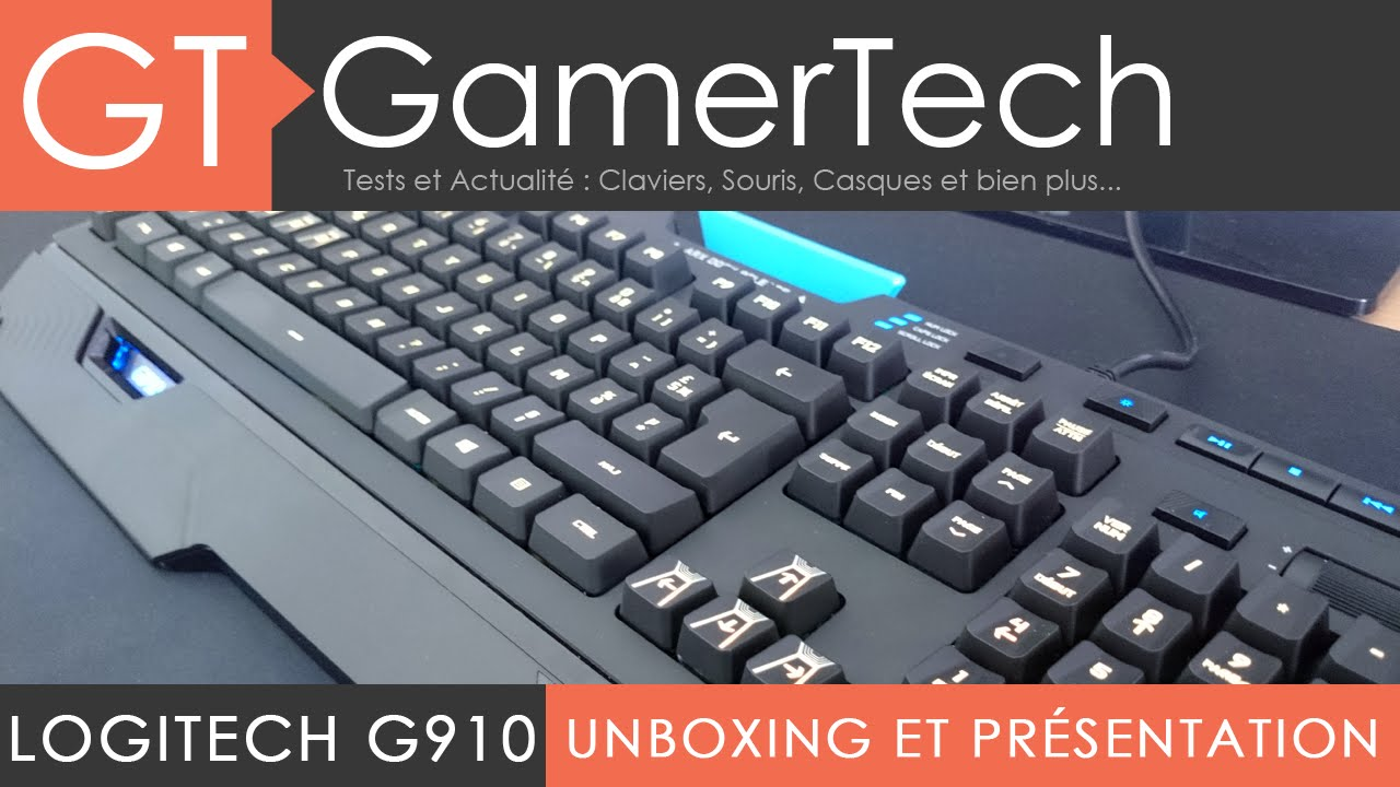 Logitech G910 Orion Spark Unboxing Et Prsentaion Clavier Keyboard Usb Votre Mcanique Rgb