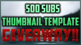 500 Subs Thumbnail Template GIVEAWAY! | How To Make Thumbnails 2016 | Graphics Template
