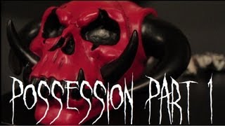 Possession (HorroVlog 5 Part 1)
