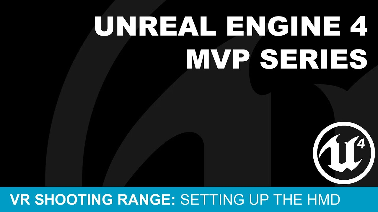 MVP VR Shooting Gallery #3 - Setting Up The HMD ( UE4 )