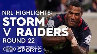 NRL Highlights: Melbourne Storm v Canberra Raiders - Round 22 | NRL on Nine