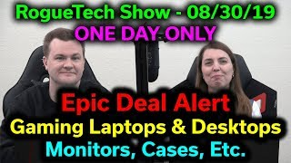 Today Is The Day! — Epic Gaming Deals on Desktops, Laptops, Monitors, Cases, & More — RTS 08/30/2019