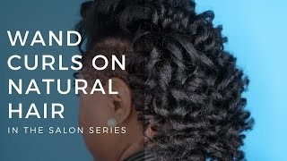 Wand Curls on Natural Hair + Pro Stylist Tips | In the Salon Series