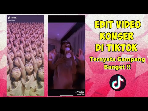 Cara Edit Video Konser Di TikTok