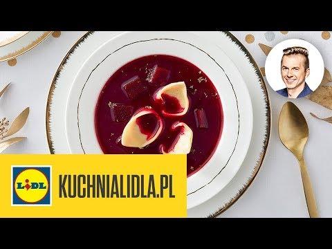 Barszcz Czerwony Z Uszkami Karol Okrasa Kuchnia Lidla