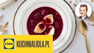 BARSZCZ CZERWONY Z USZKAMI  | Karol Okrasa & Kuchnia Lidla