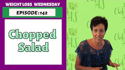 WEIGHT LOSS WEDNESDAY - EPISODE 142 - HOW TO MAKE THE BEST CHOPPED SALAD EVER!