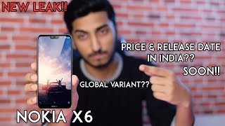 Nokia X6 - New Leak - Global Variant - Price & Release Date in India??