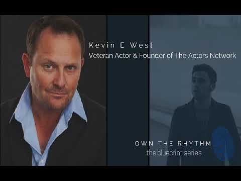 ACTING AND FOCUSING ON YOUR AREA OF INDUSTRY FEAT. KEVIN E WEST