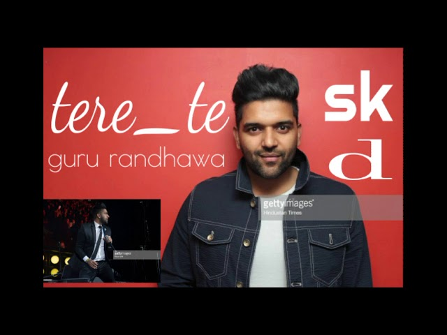 Tere te guru randhawa new song 2018