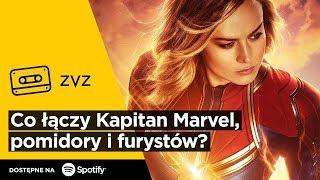 ZVZ #126 – Co łączy Kapitan Marvel, pomidory i furystów?
