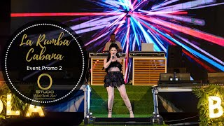 La Rumba Cabana Party Event Highlights...