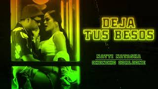 Natti Natasha x Chencho Corleone - Deja Tus Besos (Remix) 💋 AUDIO CREATIVO. :D
