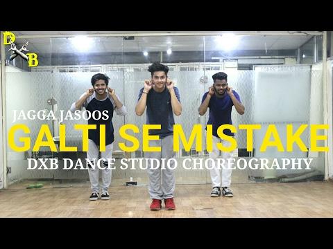 Galti Se Mistake Dance Choreography | JAGGA JASOOS | Ranbir Kapoor | Katrina Kaif | DXB Dance Studio