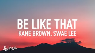 Kane Brown, Swae Lee, Khalid - Be Like That (Lyrics)