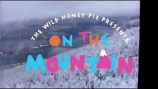 The Wild Honey Pie Presents On The Mountain (Season 2 Trailer)