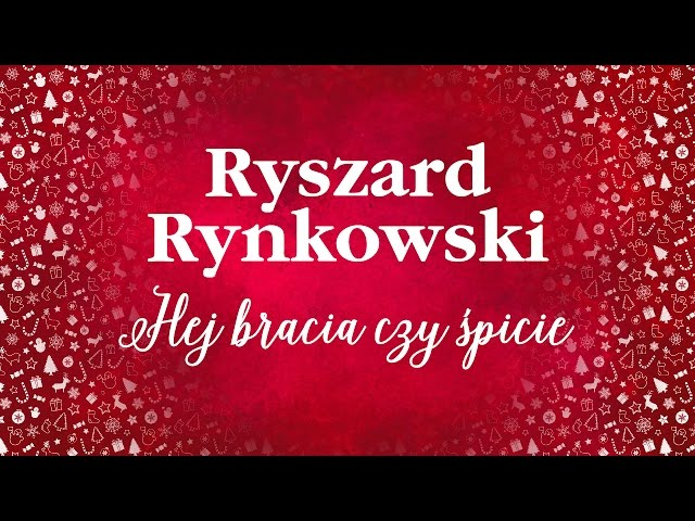 Ryszard Rynkowski - Hej bracia czy śpicie