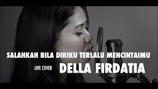 Salahkah Bila Diriku Terlalu Mencintaimu Ratu Live cover Della Firdatia MP3
