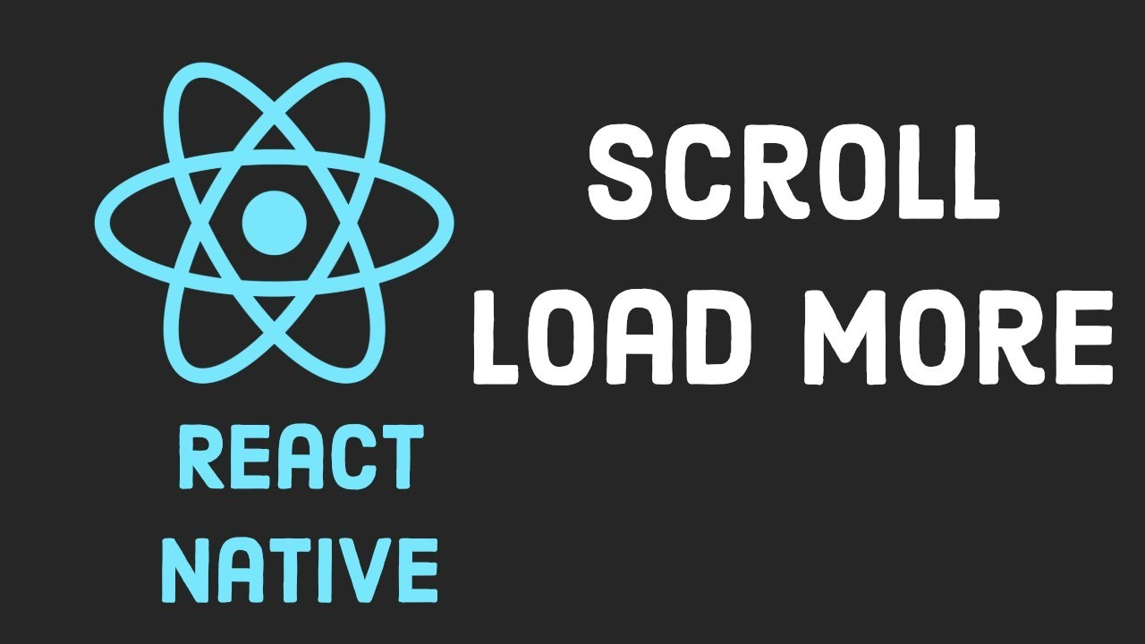 React Native Tutorial #11 Scroll Load More - Infinite Scroll FlatList