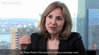 Dr. Helen Fisher: The Secret to Making a Marriage Work