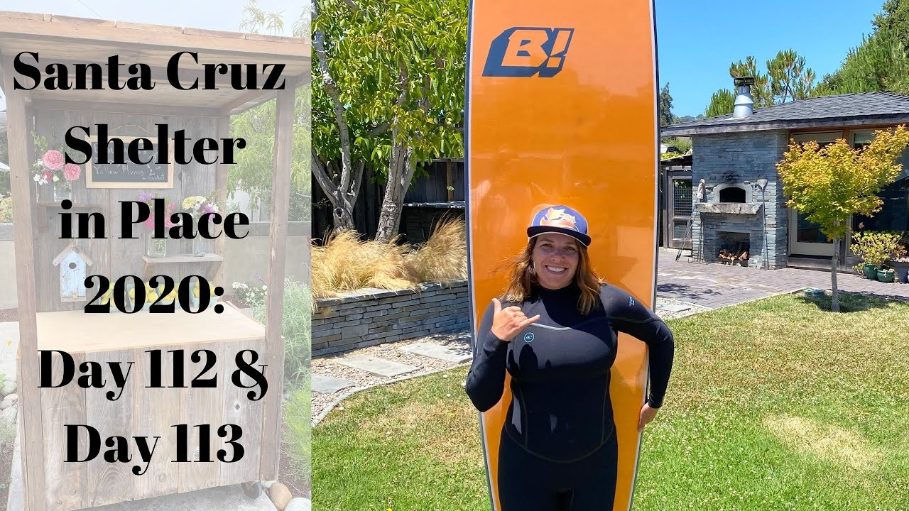 Santa Cruz Shelter in Place 2020: Day 112 & Day 113