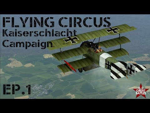 IL-2 Flying Circus || Kaiserschlacht Campaign || Ep.1