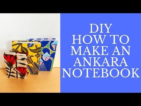 DIY: HOW TO MAKE AN ANKARA NOTEBOOK// Very Easy