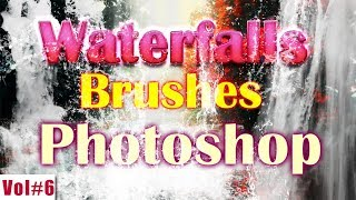 Waterfalls Brushes Effect For Photoshop Vol#6 [desimesikho] 2018